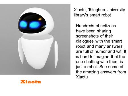 Xiaotu Xiaotu, Tsinghua University library's smart robot Hundreds of netizens have been sharing screenshots of their dialogues with the smart robot and.
