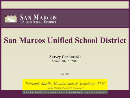 San Marcos Unified School District Survey Conducted: March 10-15, 2010 220-2859.
