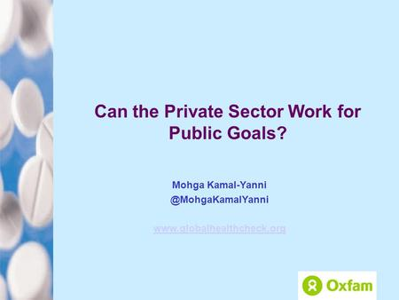 Can the Private Sector Work for Public Goals? Mohga