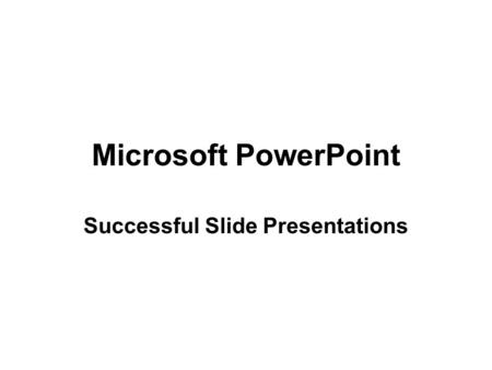 Microsoft PowerPoint Successful Slide Presentations.