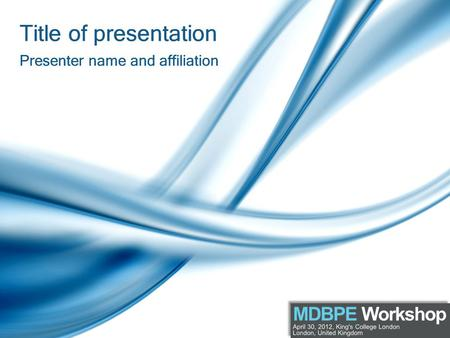 Title of presentation Presenter name and affiliation.