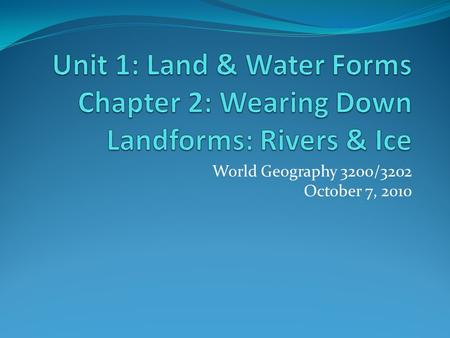 World Geography 3200/3202 October 7, 2010. Overview By the end of this section, you will be expected to demonstrate an understanding of how the process.