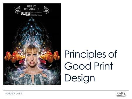 Principles of Good Print Design Module 3, Unit 5.