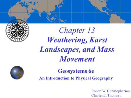 Chapter 13 Weathering, Karst Landscapes, and Mass Movement