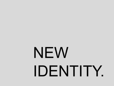 "NEW IDENTITY.. ""New identity"" is a group of first year social digital students who look to develop their understanding of design and expand their identity."