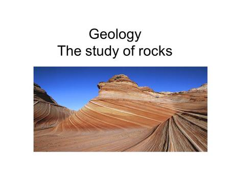 Geology The study of rocks. Geology of the British Isles The British Isles is made up of many different types of rock. These different rock types give.
