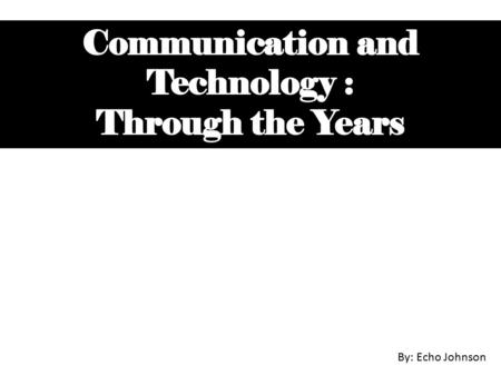 Communication and Technology :