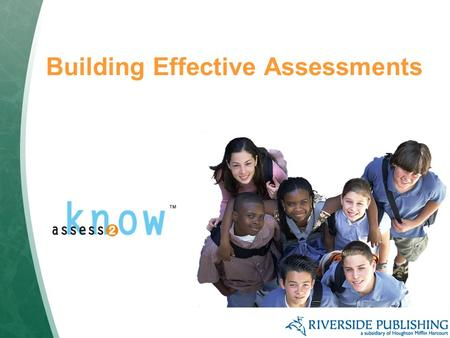 Building Effective Assessments. Agenda  Brief overview of Assess2Know content development  Assessment building pre-planning  Cognitive factors  Building.