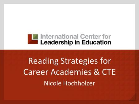 Reading Strategies for Career Academies & CTE Nicole Hochholzer.