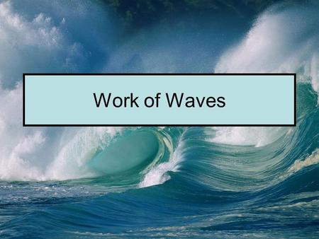 Work of Waves.