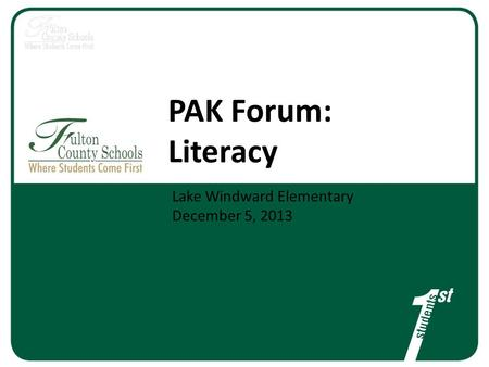 PAK Forum: Literacy Lake Windward Elementary December 5, 2013.