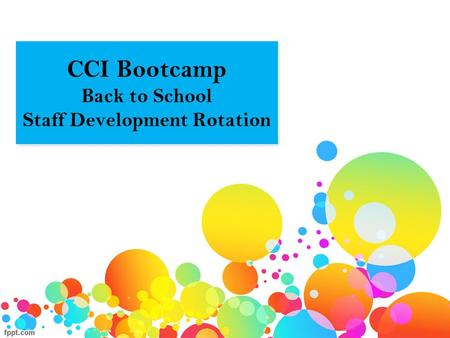 CCI Bootcamp Back to School Staff Development Rotation.