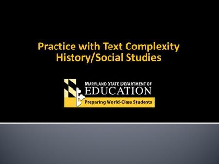 Practice with Text Complexity History/Social Studies.
