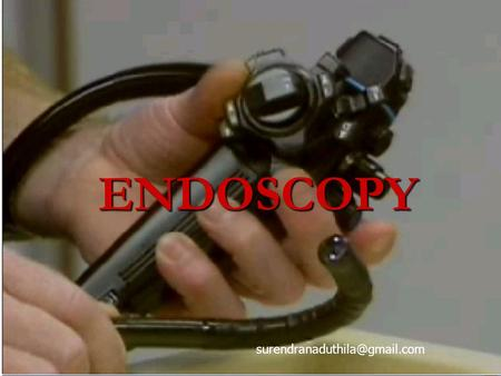 ENDOSCOPY ENDOSCOPY Endoscopy, is the examination of internal body cavities using a specialized medical instrument called.