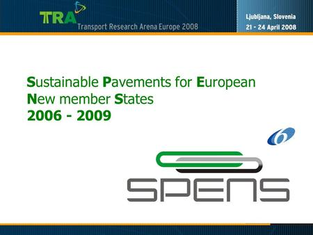 Sustainable Pavements for European New member States 2006 - 2009.