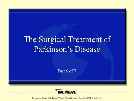 The Surgical Treatment of Parkinson's Disease
