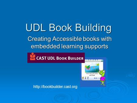UDL Book Building Creating Accessible books with embedded learning supports