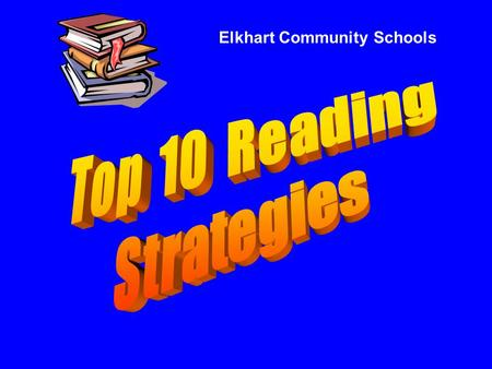 Elkhart Community Schools. ListeningSpeaking ReadingWriting ListeningSpeaking ReadingWriting.