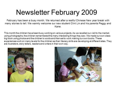 Newsletter February 2009 February has been a busy month. We returned after a restful Chinese New year break with many stories to tell. We warmly welcome.