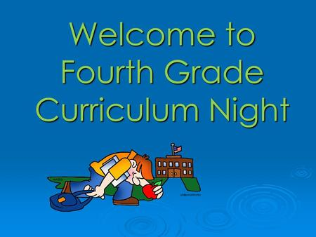 Welcome to Fourth Grade Curriculum Night. Classroom Expectations  FISH! Philosophy  Capturing Kids Hearts (CKH) Social Contract Hand Signals Four Questions.