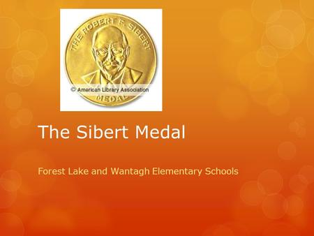 The Sibert Medal Forest Lake and Wantagh Elementary Schools.