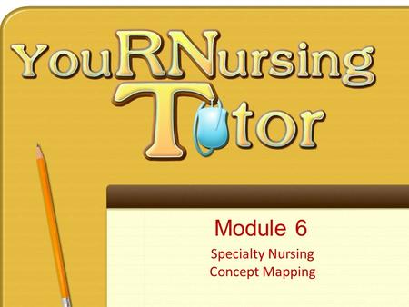 Module 6 Specialty Nursing Concept Mapping. Studying for Specialty Nursing Concept Mapping.