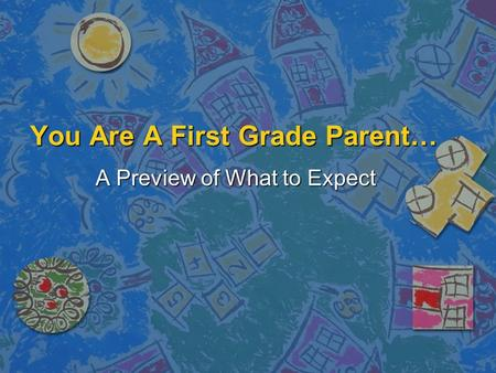 You Are A First Grade Parent… A Preview of What to Expect.