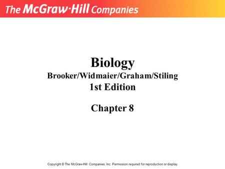 Biology Brooker/Widmaier/Graham/Stiling 1st Edition Chapter 8