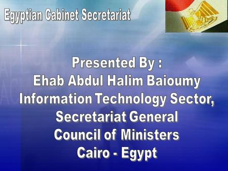  In September 1999, President Mubarak announced the launch of a national program for technology development.  In January 2000, the Cabinet approved.