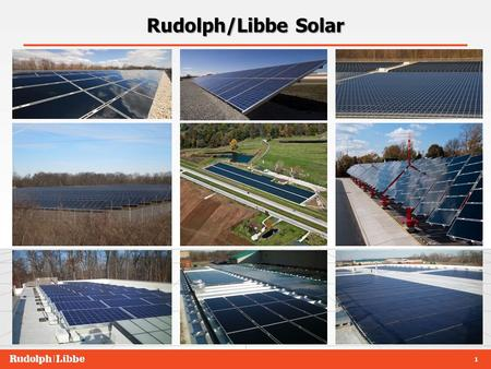 1 Rudolph/Libbe Solar. 2 Our Perspective on Solar in Ohio  Ohio has the foundation for rapid solar growth (distributed generation) – Existing electrical.