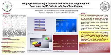 Bridging Oral Anticoagulation with Low Molecular Weight Heparin: Experience in 367 Patients with Renal Insufficiency Heyder Omran, Giso von der Recke,