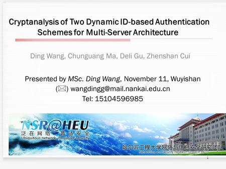 1 Cryptanalysis of Two Dynamic ID-based Authentication Cryptanalysis of Two Dynamic ID-based Authentication Schemes for Multi-Server Architecture Schemes.