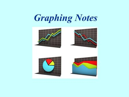 Graphing Notes. graph – a visual display of information or data Different graphs are used to display different types of information! line graph bargraphbargraph.