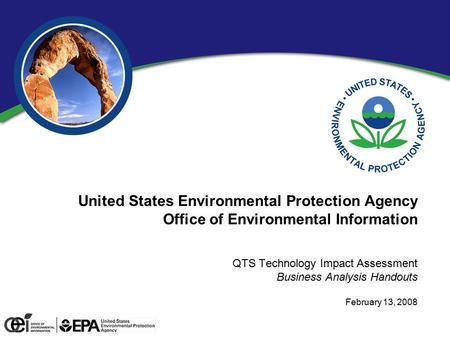 0 United States Environmental Protection Agency Office of Environmental Information QTS Technology Impact Assessment Business Analysis Handouts February.