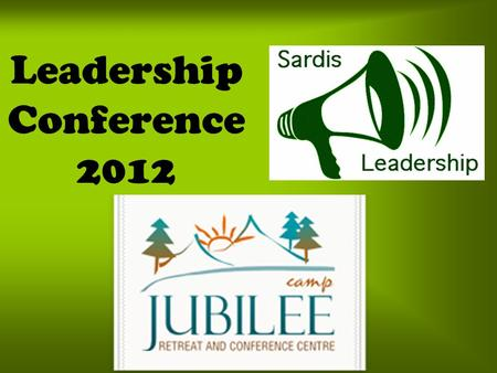 Leadership Conference 2012. With your teachers: Mrs. Casey Mr. Zhu Mr. Sutcliffe And Administrator: