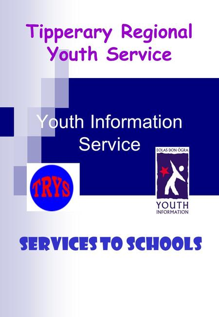 Tipperary Regional Youth Service Youth Information Service Services to Schools.