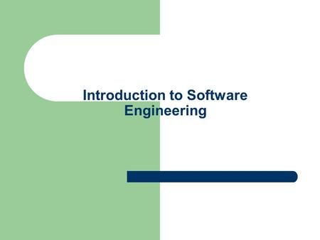 "Introduction to Software Engineering. What is Software? "" Software is a set of instructions to acquire inputs and to manipulate them to produce the desired."