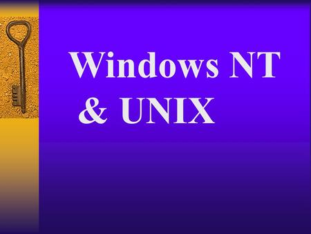 Windows NT & UNIX. UNIX Benefits: *Equated with Open System Standards The concept of computer industry standards owes much to UNIX. In fact, the term.