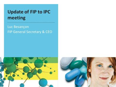 Update of FIP to IPC meeting Luc Besançon FIP General Secretary & CEO.