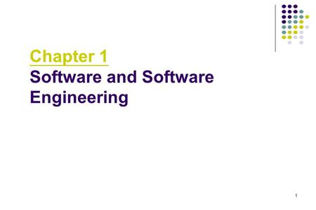 "1 Chapter 1 Software and Software Engineering. 2 Scope of Software Engineering Historical Aspects 1968 NATO Conference, Garmisch Aim: to solve the ""Software."