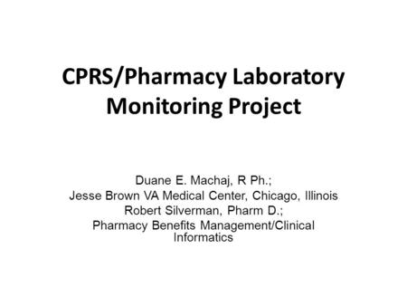 CPRS/Pharmacy Laboratory Monitoring Project