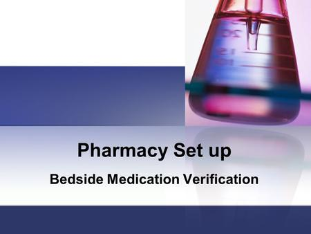 Pharmacy Set up Bedside Medication Verification. Pharmacy Toolbox Parameters.