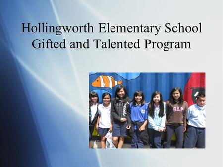 Hollingworth Elementary School Gifted and Talented Program.