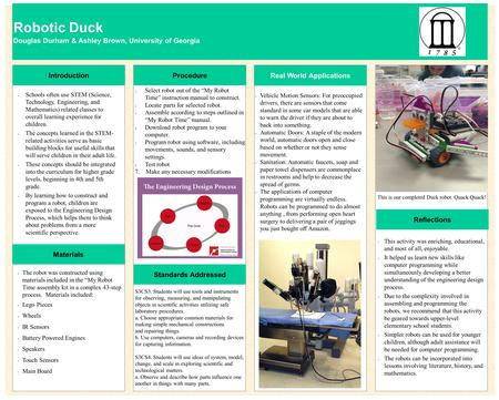 Robotic Duck Douglas Durham & Ashley Brown, University of Georgia Introduction Materials Procedure Standards Addressed Reflections Schools often use STEM.
