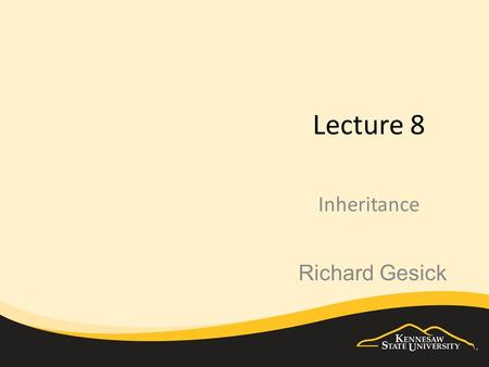 Lecture 8 Inheritance Richard Gesick. 2 OBJECTIVES How inheritance promotes software reusability. The concepts of base classes and derived classes. To.