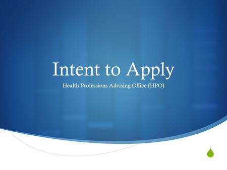  Intent to Apply Health Professions Advising Office (HPO)