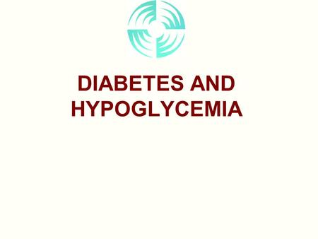 "DIABETES AND HYPOGLYCEMIA. What is Diabetes Mellitus? ""STARVATION IN A SEA OF PLENTY"""