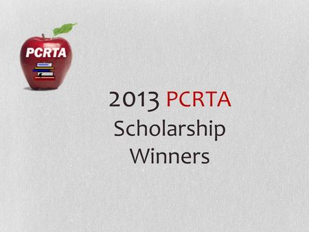 2013 PCRTA Scholarship Winners. Sarah Mc Sarah McClure Theodore Roosevelt High School Intended major: Elementary Education or Spanish Education Bowling.