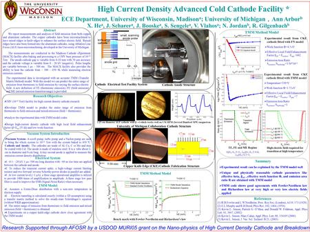 High Current Density Advanced Cold Cathode Facility * ECE Department, University of Wisconsin, Madison a ; University of Michigan , Ann Arbor b * Research.