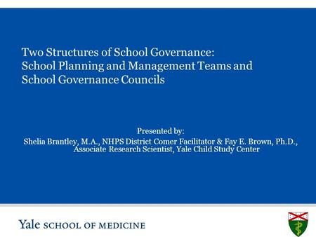 S L I D E 0 Two Structures of School Governance: School Planning and Management Teams and School Governance Councils Presented by: Shelia Brantley, M.A.,
